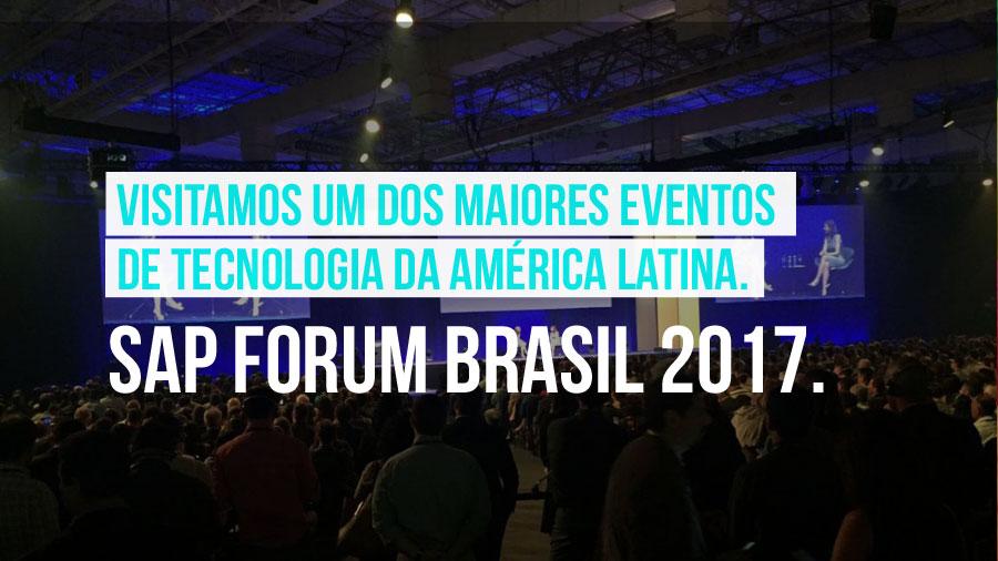 Visitamos o SAP Forum Brasil 2017